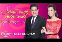 Paris By Night 119 – Nhạc Vàng Muôn Thuở (Full Program)